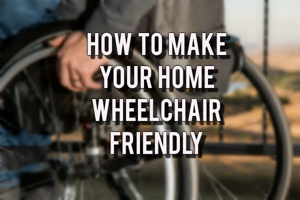 how to make home wheelchair friendly